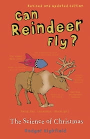 Can Reindeer Fly? - The Science of Christmas ebook by Roger Highfield