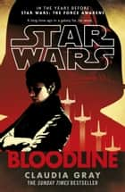 Star Wars: Bloodline eBook by Claudia Gray