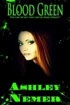 Blood Green (Blood Series) ebook by Ashley Nemer