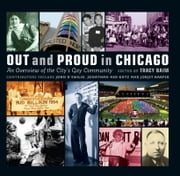 Out and Proud in Chicago - An Overview of the City's Gay Community ebook by Tracy Baim