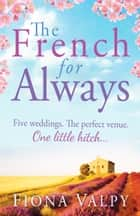The French for Always ebook by Fiona Valpy