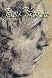 Jacopo Tintoretto: 60 Drawings ebook by Narim Bender