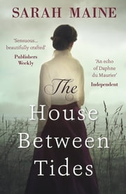 The House Between Tides - WATERSTONES SCOTTISH BOOK OF THE YEAR 2018 ekitaplar by Sarah Maine