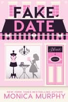 Fake Date ebook by Monica Murphy