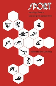 Sport - Readings from a Sociological Perspective ebook by Eric Dunning
