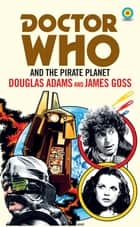 Doctor Who and The Pirate Planet (target collection) ebook by