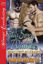 Their Sexy Waitress ebook by Marla Monroe