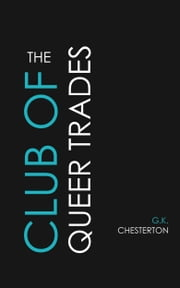 The Club of Queer Trades ebook by G.K. Chesterton