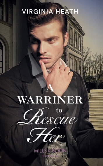 A Warriner To Rescue Her (Mills & Boon Historical) (The Wild Warriners, Book 2) 電子書 by Virginia Heath