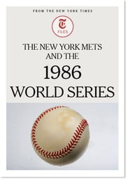 The New York Mets and the 1986 World Series ebook by The New York Times