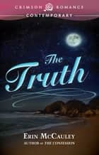 The Truth ebook by Erin McCauley