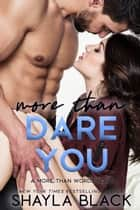 More Than Dare You ebook by Shayla Black