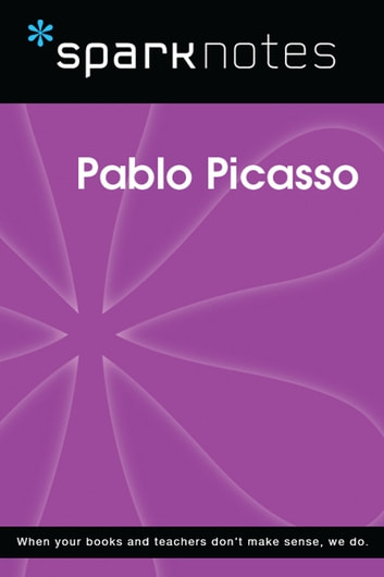 Pablo Picasso (SparkNotes Biography Guide) ebook by SparkNotes