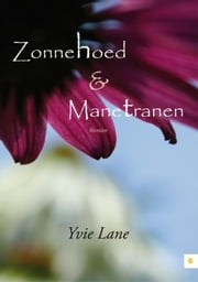 Zonnehoed & manetranen ebook by Yvie Lane