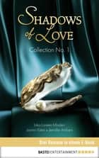 Collection No. 1 - Shadows of Love - Drei Romane in einem E-Book ebook by Inka Loreen Minden, Jasmin Eden, Jennifer Ambers