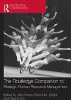 The Routledge Companion to Strategic Human Resource Management ebook by John Storey,Patrick M. Wright,David Ulrich