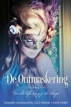 De Ontmaskering ebook by Lily Frank