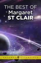 The Best of Margaret St Clair ebook by Margaret St Clair