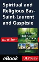 Spiritual and Religious Bas-Saint-Laurent and Gaspésie ebook by Siham Jamaa