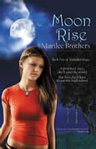 Moon Rise ebook by Marilee Brothers