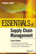 Essentials of Supply Chain Management ebook by Michael H. Hugos