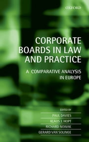 Corporate Boards in Law and Practice - A Comparative Analysis in Europe ebook by Paul Davies,Klaus Hopt,Richard Nowak,Gerard van Solinge