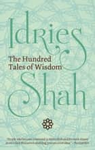 The Hundred Tales of Wisdom ebook by Idries Shah