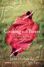 Cooking With Bones ebook by Jess Richards