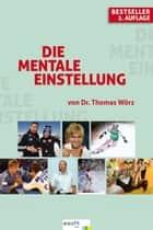 Die mentale Einstellung ebook by Thomas Wörz
