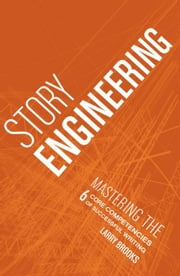 Story Engineering ebook by Brooks, Larry