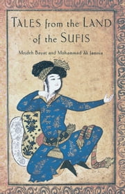 Tales from the Land of the Sufis ebook by Mohammad Ali Jamnia,Mojdeh Bayat