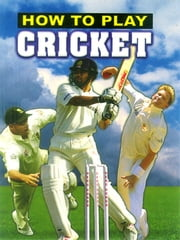 How to Play Cricket ebook by B. K. Chaturvedi