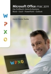 Microsoft Office:mac 2011 - Das Profibuch: Home and Business Word - Excel - PowerPoint - Outlook ebook by Horst-Dieter Radke