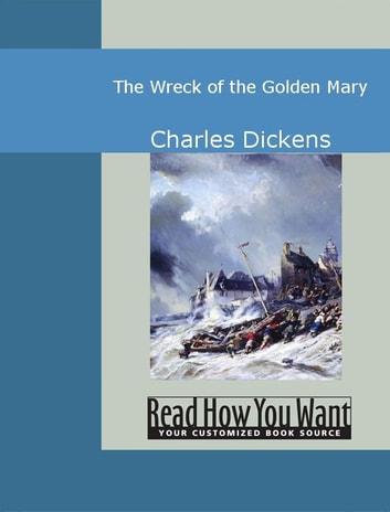 The Wreck Of The Golden Mary ebook by Charles Dickens