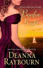 Bonfire Night (A Lady Julia Grey Novel, Book 9) eBook by Deanna Raybourn