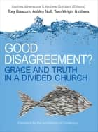 Good Disagreement? ebook by Andrew Atherstone