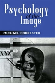 Psychology of the Image ebook by Michael Forrester