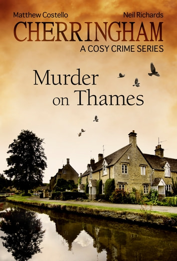 Cherringham - Murder on Thames - A Cosy Crime Series ebook by Neil Richards,Matthew Costello