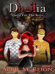 Dhellia: Quest for the Keys (Paranormal Urban Fantasy) Book 2 ebook by April M. Reign