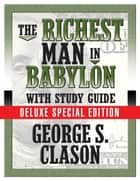 The Richest Man in Babylon - With Study Guide ebook by George S. Clason, Theresa Puskar