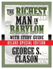 The Richest Man in Babylon - With Study Guide ebook by George S. Clason,Theresa Puskar