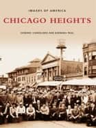Chicago Heights ebook by Dominic Candeloro,Barbara Paul