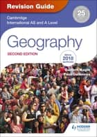 Cambridge International AS/A Level Geography Revision Guide 2nd edition ebook by Garrett Nagle, Paul Guinness