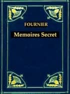Mémoires Secrets de Fournier l'Américain ebook by Claude Fournier