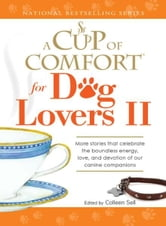 A Cup of Comfort for Dog Lovers II ebook by Colleen Sell