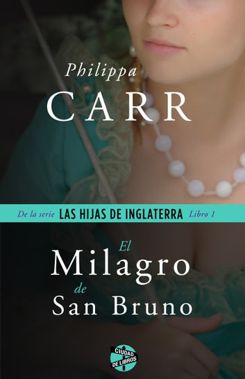 El milagro de San Bruno ebook by Philippa Carr
