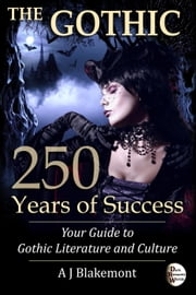 The Gothic: 250 Years of Success. Your Guide to Gothic Literature and Culture ebook by Kobo.Web.Store.Products.Fields.ContributorFieldViewModel