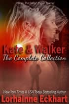 Kate & Walker: The Collection ebook by