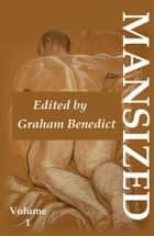 Mansized Vol. 1 ebook by Graham Benedict