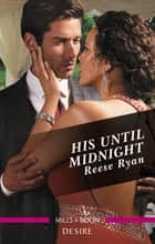 His Until Midnight ebook by Reese Ryan